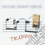Matthias Schubert Quartet - Trappola cd musicale di Matthias schubert qu