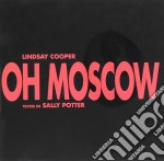 Lindsay Cooper - Oh Moscow cd musicale di Cooper Lindsay