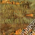 Homler / Waegeman / Fajt - Corne De Vache cd musicale di A.homler/g.waegeman/p.fajt/k.v