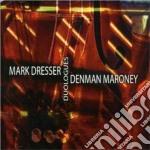 Mark Dresser & Denman Maroney - Duologues cd musicale di Mark dresser & denma