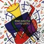 Pino Minafra - Canto Libero cd musicale di Pino Minafra