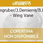 U.Leimgruber/J.Demierre/B.Phillips - Wing Vane cd musicale di U.leimgruber/j.demie