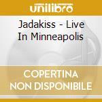 Jadakiss - Live In Minneapolis cd musicale di JADAKISS