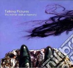 Talking Pictures - The Mirror With A Memory cd musicale di Pictures Talking
