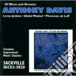Anthony Davis - Of Blues And Dreams cd musicale di Davis Anthony