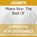 MIAMI VICE: THE BEST OF cd musicale di HAMMER JAN