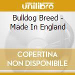 MADE IN ENGLAND                           cd musicale di Breed Bulldog