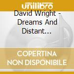 David Wright - Dreams And Distant Moonlight cd musicale di David Wright