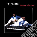 Twilight - Pains Of Love cd musicale di TWILIGHT