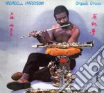 Wendell Harrison - Organic Dream cd musicale di Harrison Wendell