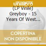 15 years of west coast cool cd musicale di Greyboy
