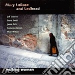 Mary Larose & Ledhead - Walking Women cd musicale di Mary larose & ledhead