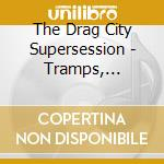 The Drag City Supersession - Tramps, Traitors And Little De cd musicale di DRAG CITY SUPERSESSI