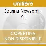 Joanna Newsom - Ys cd musicale di NEWSON JOANNA