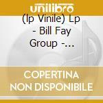 (LP VINILE) LP - BILL FAY GROUP       - TOMORROW, TOMORROW AND T lp vinile di BILL FAY GROUP