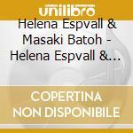 HELENA ESPVALL & MASAKI BATOH cd musicale di HELENA ESPVALL & MAS