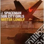 J. Spaceman Sun City Girls - Mister Lonely cd musicale di J.SPACEMAN/SUN CITY