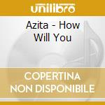 Azita - How Will You cd musicale di AZITA