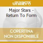 Major Stars - Return To Form cd musicale di Stars Major
