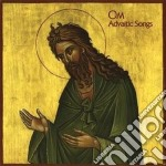 Om - Advaitic Songs cd musicale di Om
