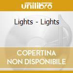 Lights - Lights cd musicale di LIGHTS