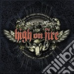 High On Fire - Live cd musicale di High on fire