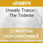 THE TRIDENT cd musicale di UNEARTHLY TRANCE