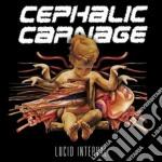 Cephalic Carnage - Lucid Interval cd musicale di Carnage Cephalic