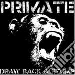 Primate - Draw Back A Stump cd musicale di Primate