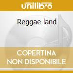 Reggae land cd musicale di Bob Andy