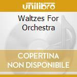 WALZER F. ORCH                            cd musicale di Artisti Vari