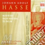 Hasse Johann Adolf - Miserere  Te Deum  Salve Regina cd musicale di Artisti Vari