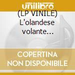 (LP VINILE) L'olandese volante (highl.) lp vinile di Artisti Vari
