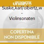 Suske,karl/olbertz,w - Violinsonaten cd musicale di ARTISTI VARI