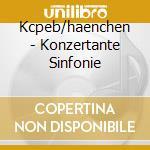 Kcpeb/haenchen - Konzertante Sinfonie cd musicale di ARTISTI VARI