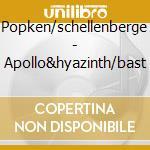 Popken/schellenberge - Apollo&hyazinth/bast cd musicale di Artisti Vari