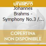 Brahms, J. - Sinfonie 3/Ungarische Tae cd musicale di ARTISTI VARI