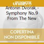 Gewandhaus Or Leipzig/suitner - Dvorak/symphony No 9   From The New cd musicale di ARTISTI VARI