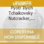 Tchaikovsky - Nutcracker / Sleeping Beauty / Swan Lake cd musicale di ARTISTI VARI