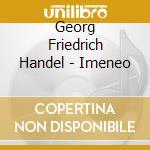 Handel - Imeneo cd musicale di Artisti Vari