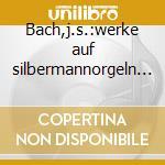 Bach,j.s.:werke auf silbermannorgeln iii cd musicale