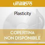 Plasticity cd musicale