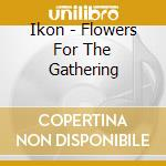 Flowers for the gathering cd musicale