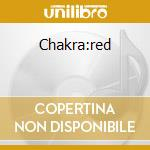 Chakra:red cd musicale