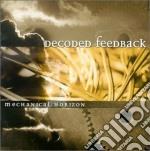 Decoded Feedback - Mechanical Horizon cd musicale di Feedback Decoded