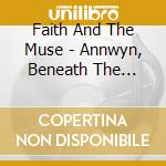 Faith And The Muse - Annwyn, Beneath The Waves cd musicale di FAITH AND THE MUSE