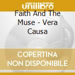 Faith And The Muse - Vera Causa cd musicale di FAITH AND THE MUSE