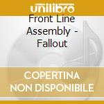 Frontline Assembly - Fallout cd musicale di Assembly Frontline