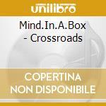 Mind.In.A.Box - Crossroads cd musicale di Mind in a box