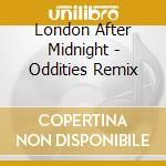 London After Midnight - Oddities Remix cd musicale di LONDON AFTER MIDNIGH
